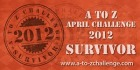 Blogging A-to-Z 2012 Survivor Badge